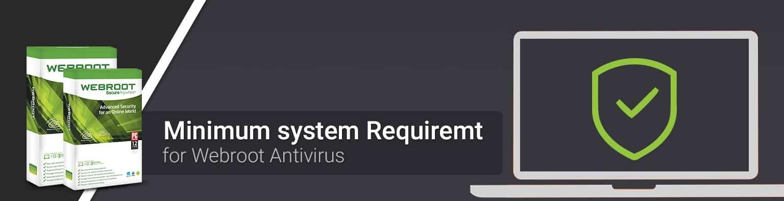 Minimum system requirements for Webroot Antivirus